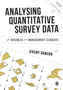 Analysing Quantitative Survey Data for Business and Management Students, Hardback Book