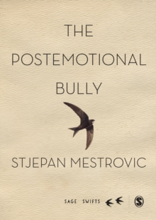 The Postemotional Bully, Hardback Book
