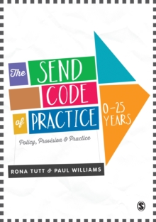 The Send Code of Practice 0-25 Years : Policy, Provision and Practice, Hardback Book