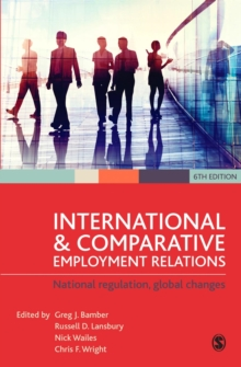 International and Comparative Employment Relations : National Regulation, Global Changes, Hardback Book