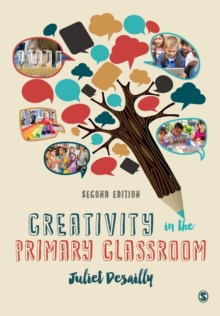 Creativity in the Primary Classroom, Paperback Book