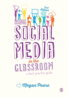 Using Social Media in the Classroom : A Best Practice Guide, Paperback Book