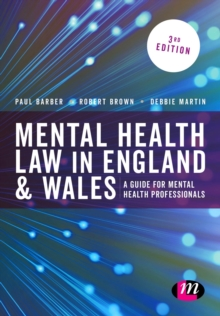 Mental Health Law in England and Wales : A Guide for Mental Health Professionals, Paperback Book