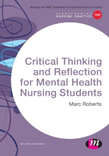 Critical Thinking and Reflection for Mental Health Nursing Students, Paperback / softback Book