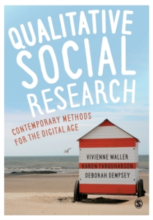 Qualitative Social Research : Contemporary Methods for the Digital Age, Paperback / softback Book