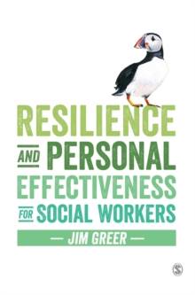 Resilience and Personal Effectiveness for Social Workers, Hardback Book