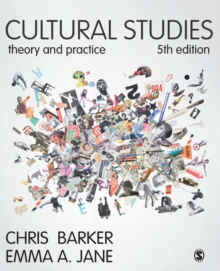 Cultural Studies : Theory and Practice, Paperback / softback Book
