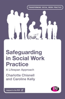 Safeguarding in Social Work Practice : A Lifespan Approach, Hardback Book