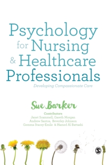 Psychology for Nursing and Healthcare Professionals : Developing Compassionate Care, Hardback Book