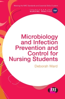 Microbiology and Infection Prevention and Control for Nursing Students, Hardback Book
