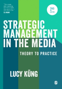 Strategic Management in the Media : Theory to Practice, Hardback Book