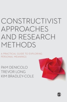 Constructivist Approaches and Research Methods : A Practical Guide to Exploring Personal Meanings, Hardback Book