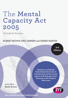 The Mental Capacity Act 2005 : A Guide for Practice, PDF eBook