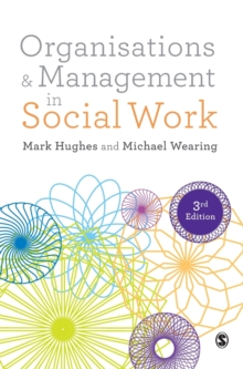 Organisations and Management in Social Work : Everyday Action for Change, Hardback Book