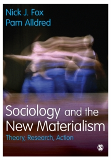 Sociology and the New Materialism : Theory, Research, Action, Paperback Book