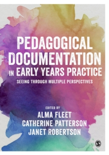 Pedagogical Documentation in Early Years Practice : Seeing Through Multiple Perspectives, Paperback Book