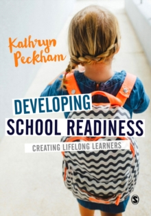 Developing School Readiness : Creating Lifelong Learners, Hardback Book