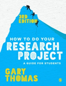 How to Do Your Research Project : A Guide for Students, Paperback / softback Book