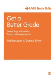 Get a Better Grade : Seven Steps to Excellent Essays and Assignments, Paperback Book