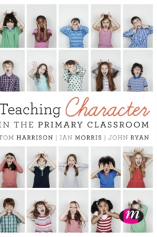 Teaching Character in the Primary Classroom, Hardback Book