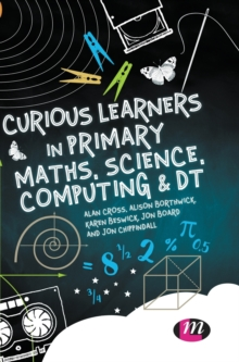 Curious Learners in Primary Maths, Science, Computing and DT, Hardback Book