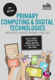 Primary Computing and Digital Technologies: Knowledge, Understanding and Practice, Paperback Book