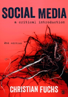 Social Media : A Critical Introduction, Paperback / softback Book