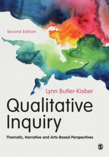 Qualitative Inquiry : Thematic, Narrative and Arts-Based Perspectives, Paperback Book