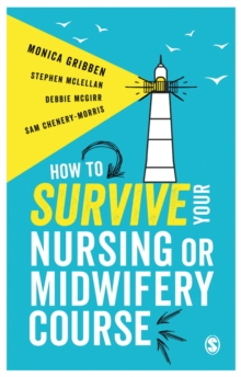 How to Survive your Nursing or Midwifery Course, Paperback / softback Book