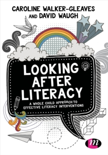 Looking After Literacy : A Whole Child Approach to Effective Literacy Interventions, Paperback Book