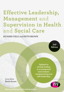 Effective Leadership, Management and Supervision in Health and Social Care, Hardback Book