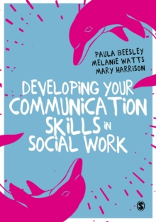 Developing Your Communication Skills in Social Work, Paperback / softback Book