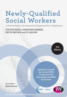 Newly-Qualified Social Workers : A Practice Guide to the Assessed and Supported Year in Employment, Paperback / softback Book