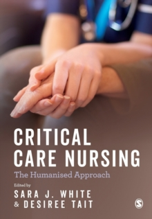 Critical Care Nursing: the Humanised Approach, Paperback / softback Book