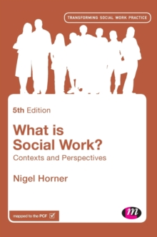 What is Social Work? : Contexts and Perspectives, Hardback Book
