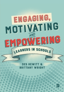 Engaging, Motivating and Empowering Learners in Schools, Paperback / softback Book