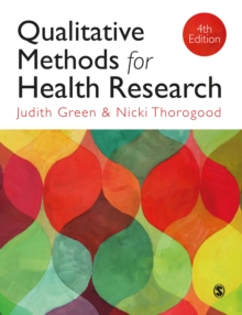 Qualitative Methods for Health Research, Hardback Book