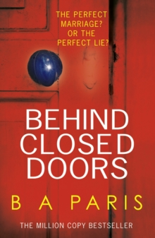 Behind Closed Doors: The gripping psychological thriller everyone is raving about, EPUB eBook