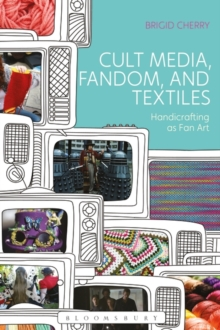 Cult Media, Fandom, and Textiles : Handicrafting as Fan Art, Hardback Book