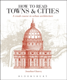 How to Read Towns and Cities : A Crash Course in Urban Architecture, Paperback Book