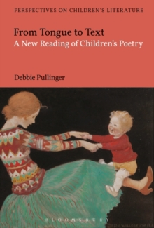 From Tongue to Text: A New Reading of Children's Poetry, Hardback Book