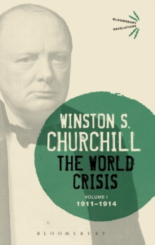 The World Crisis Volume I : 1911-1914, Hardback Book