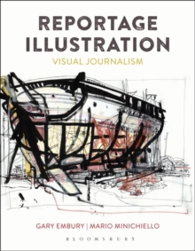 Reportage Illustration : Visual Journalism, Paperback Book