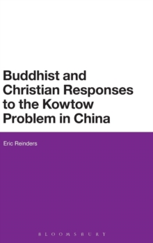 Buddhist and Christian Responses to the Kowtow Problem in China, Hardback Book