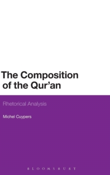 The Composition of the Qur'an : Rhetorical Analysis, Hardback Book