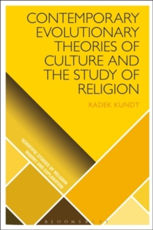 Contemporary Evolutionary Theories of Culture and the Study of Religion, Hardback Book