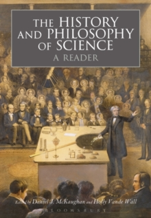 The History and Philosophy of Science:  A Reader, Paperback / softback Book
