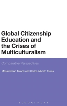 Global Citizenship Education and the Crises of Multiculturalism : Comparative Perspectives, Hardback Book