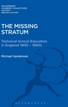 The Missing Stratum : Technical School Education in England 1900-1990s, Hardback Book