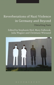 Reverberations of Nazi Violence in Germany and Beyond : Disturbing Pasts, Hardback Book